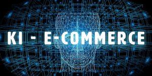 Künstliche Intelligenz im E-Commerce 1